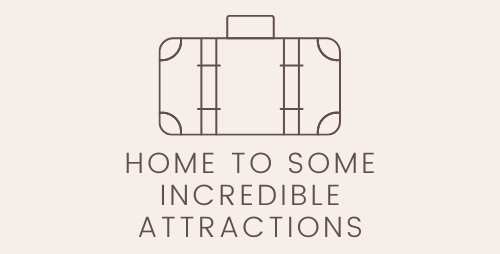 Home To Some Incredible Attractions